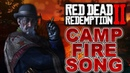Red Dead Redemption 2 - The Camps Fire Songs