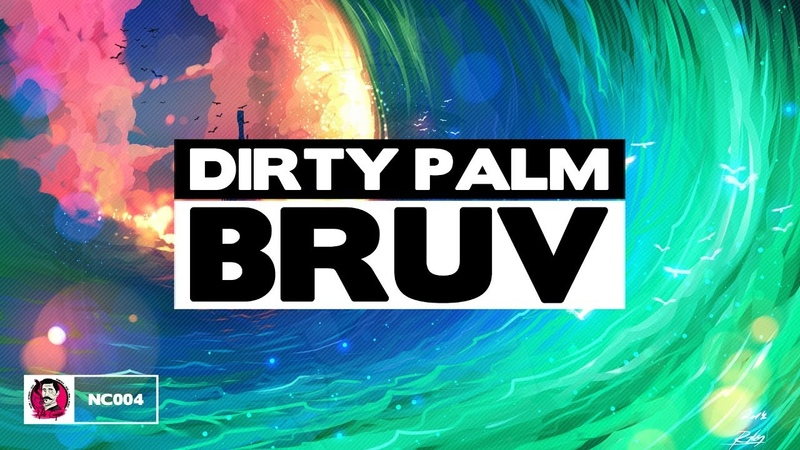 Dirty Palm - Bruv