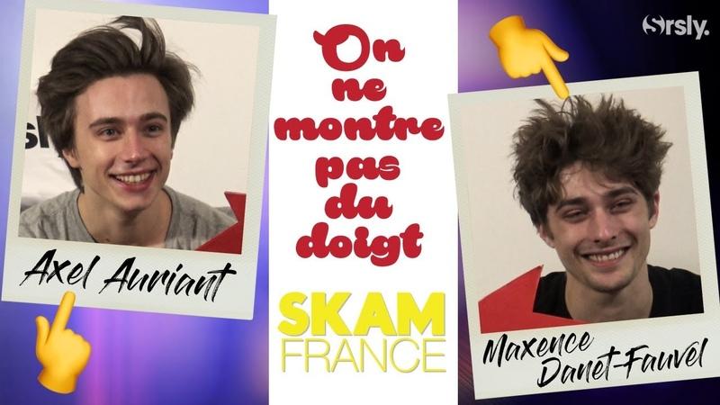 SKAM France Interview BFF de Axel Auriant et Maxence Danet Fauvel