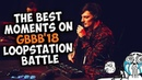 The Best Moments on Grand BeatBox Battle 2018 (LoopStation Battle)