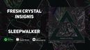 Fresh Crystal - Sleepwalker