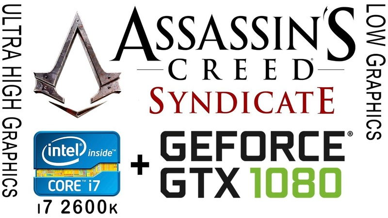 I7 2600k gtx 1080 in Assassin's Creed Syndicate Low vs Ultra