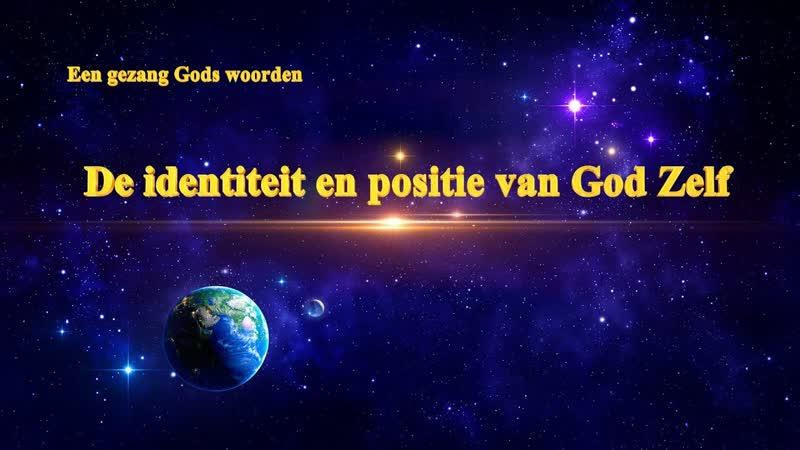 Gezang Gods woorden 'De identiteit en positie van God Zelf Nederlands