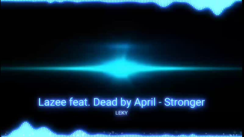 Lazee feat. Dead by April - Stronger