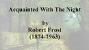 Acquainted with the Night by Robert Frost read by Tom O'Bedlam