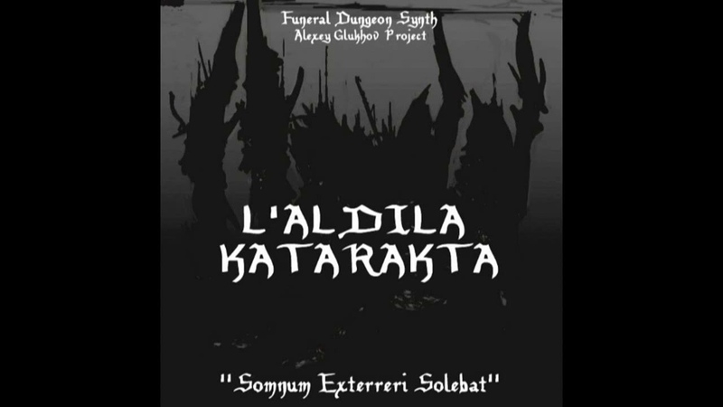 L'ALDILA KATARAKTA Somnum Exterreri Solebat funeral dungeon synth from Russia