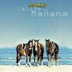 Scooter альбом Call Me Manana