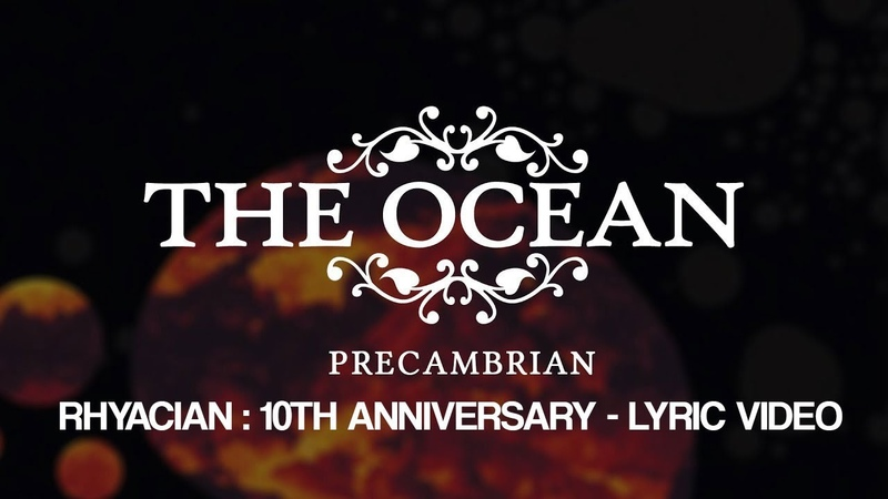 The Ocean - Rhyacian (Untimely Meditations) - 10th Anniversary Edition Lyric Video