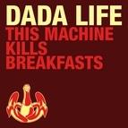 Dada Life альбом This Machine Kills Breakfasts