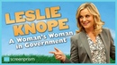 Parks and Recreation Leslie Knope A Woman's Woman in Government