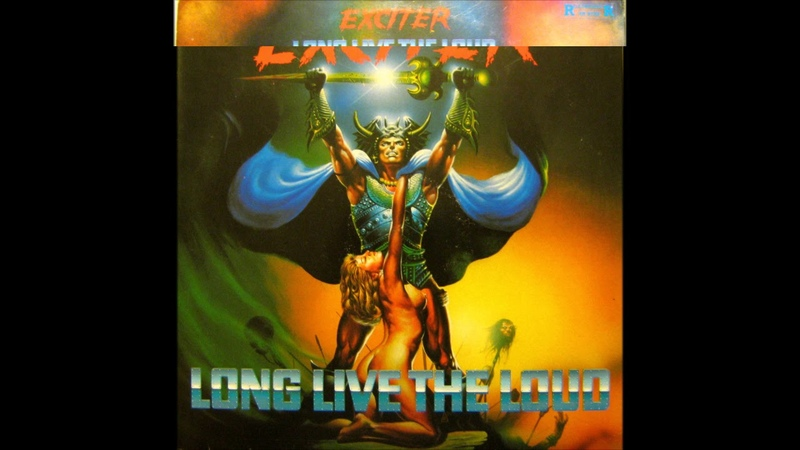 Exciter - Long Live The Loud (1985) (LP, Holland) [HQ]