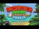 Donkey Kong Country Tropical Freeze прохождение от UBIVANTOR