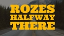 Halfway There - ROZES