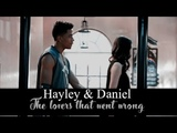 hayley &amp daniel the lovers that went wrong