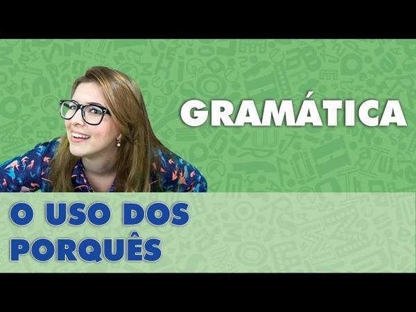 Prof Pamba O uso dos porquês Dicas de Gramática 1