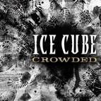 Ice Cube альбом Crowded