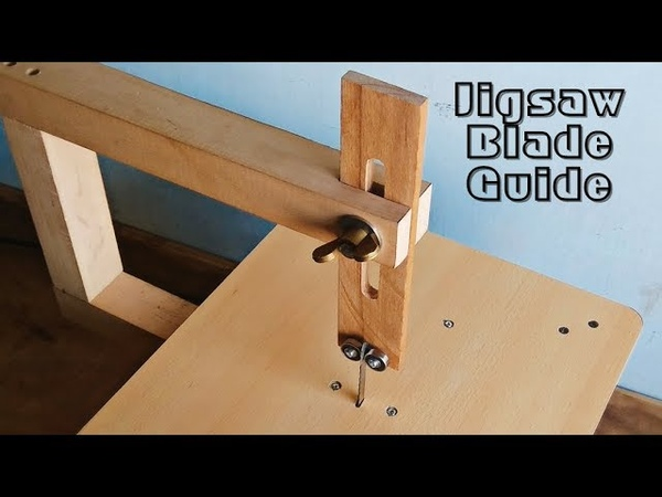 Make A Jigsaw Table Blade Guide Jigsaw Blade Support