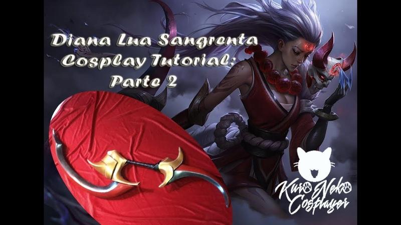 Diana Lua Sangrenta - Cosplay Tutorial Parte 2: Espada Lunar Crescente
