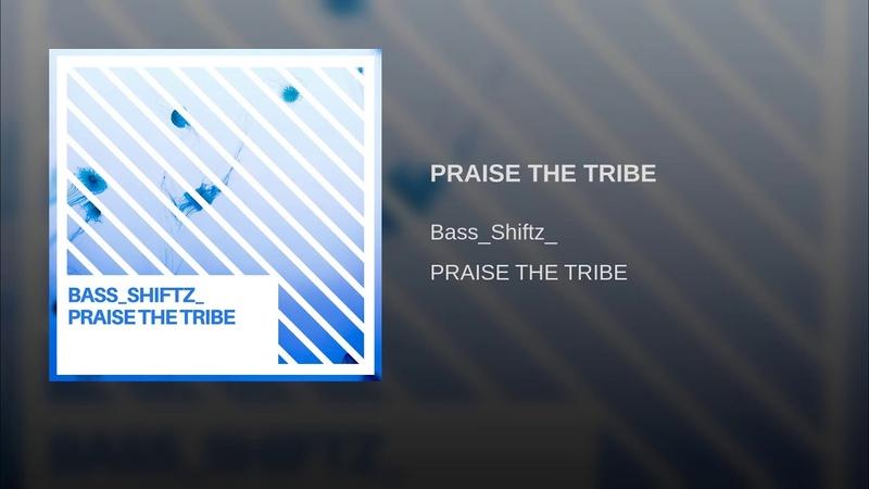 PRAISE THE TRIBE