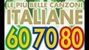 Le più belle Canzoni Italiane 60 70 80
