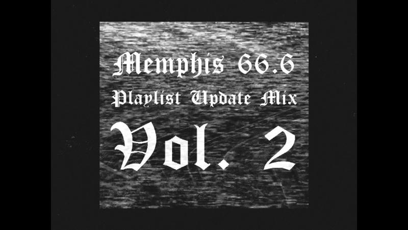 MEMPHIS 66.6 - Playlist Update Mix Vol. 2