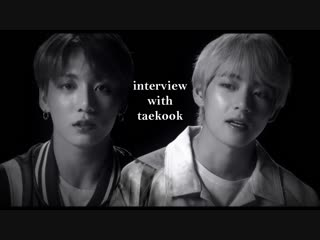 interview with taekook