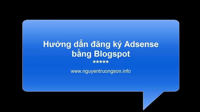 Hướng dẫn đăng ký Adsense bằng Blogspot để kiếm tiền Online