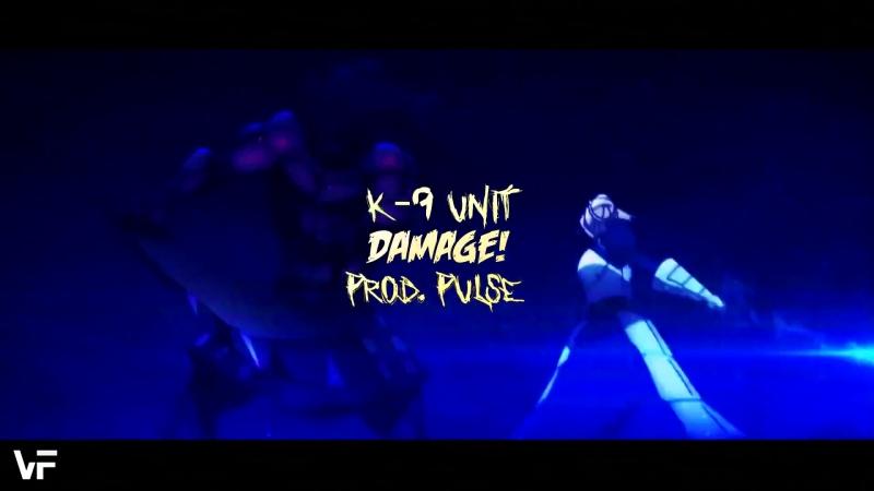 K-9 UNIT (HXNJV x INDIGOENDO x KILL EBOLA x NAVVVI x FABI DHABI x VAIN) DAMAGE! [PROD. PULSE]