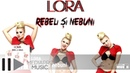 Lora - Rebeli si nebuni (Official Audio)