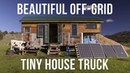 Beautiful Off-Grid Tiny House Truck Made With 85% Recycled Materials