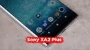 Обзор Sony XA2 Plus японская настойчивость