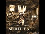 Dark Whisper - Spirit Of An Age (Full album)