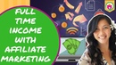 Five Steps to Make a Full Time Income With Affiliate Marketing