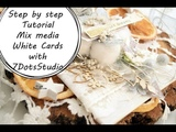 МК снежные открыткиStep by step Tutorial MixMedia White Cards with 7DotsStudio by Ragozina Olya
