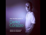 Darko Corazzo - Deep Field Music Podcast #1 (Deep House 2013)