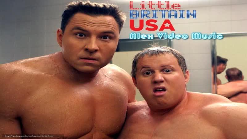 Little Britain USA - Bodybuilders [Alex Video Music Tribute To Little Britain]