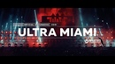 ULTRA MIAMI 2018 Official 4K Aftermovie