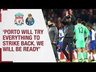 Klopp's post-Porto reaction | 'Porto will try everything to strike back. We will be ready'