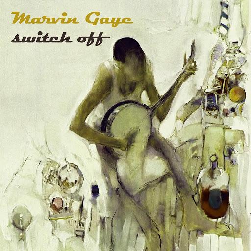 Marvin Gaye альбом Switch Off