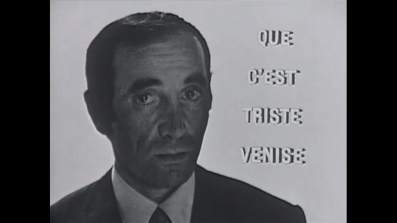 Charles Aznavour - Que c'est triste Venise (1964)