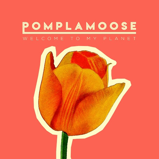 Pomplamoose альбом Welcome to My Planet
