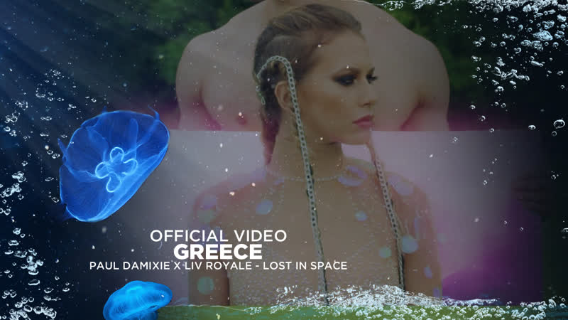Greece - Paul Damixie x Liv Royale - Lost in Space - Official Video - World Music Festival 4