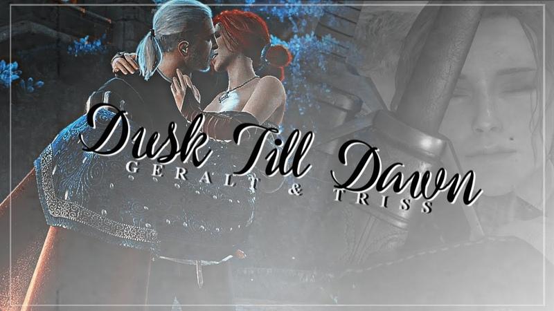 Dusk Till Dawn || Geralt x Triss | GMV