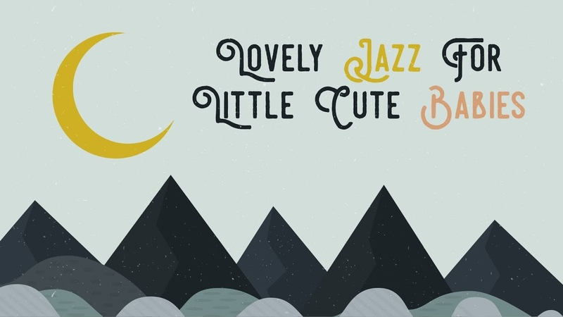 Lovely Jazz for Cute Babies - Songs of Birdland - Baby Jazz for relaxing and sleeping -
