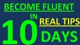 BECOME FLUENT in 10 DAYS REAL TIPS HOW TO THINK IN ENGLISH. HOW TO LEARN ENGLISH SPEAKING EASILY