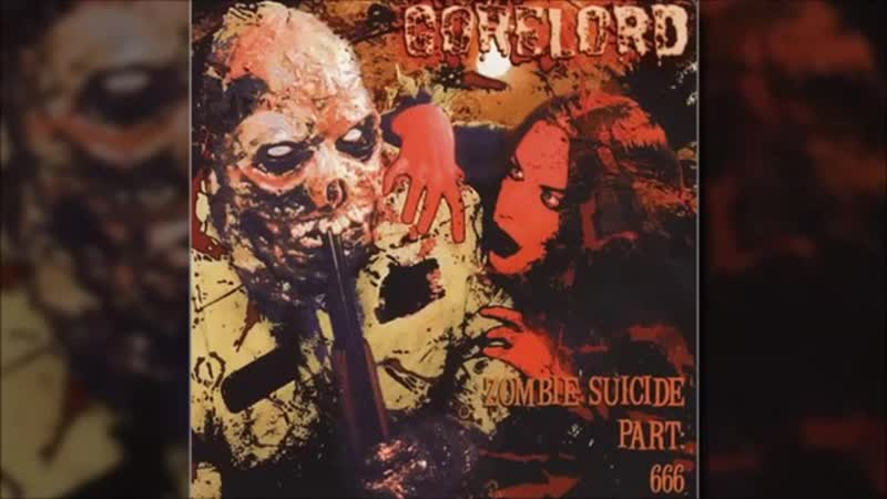 Gorelord (NOR) - Zombie Suicide Part 666 -2002