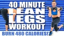 40 Minute Lean Legs Workout 🔥Burn 480 Calories!* 🔥with Sydney Cummings
