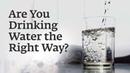 Are You Drinking Water the Right Way - Sadhguru