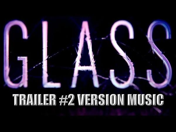 GLASS Trailer 2 Music Version | UNBREAKABLE Movie Sequel SPLIT Theme Song