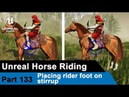 Unreal Horse Riding Placing rider foot on stirrup UE4 Tutorials 133